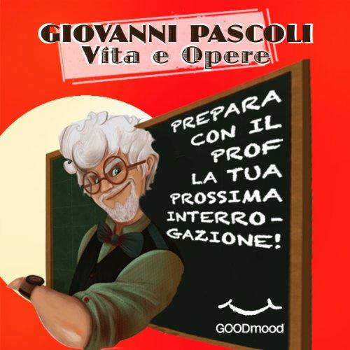 Giovanni Pascoli. Vita e opere. | Barbara Giovannelli