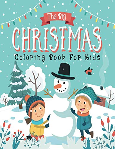 The Big Christmas Coloring Book for Kids: Fun Children's Christmas Gift or Present for Toddlers & Kids