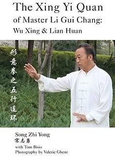 The Xing Yi Quan of Master Li Gui Chang: Wu Xing & Lian Huan
