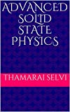 ADVANCED SOLID STATE PHYSICS (English Edition)