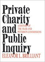 Private Charity and Public Inquiry: A History of the Filer and Peterson Commissions (Philanthropic and Nonprofit Studies)