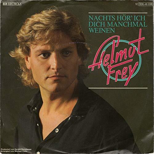Helmut Frey - Nachts Hör' Ich Dich Manchmal Weinen - Electrola - 1 C 006-46 698, EMI Electrola - 1 C 006-46 698