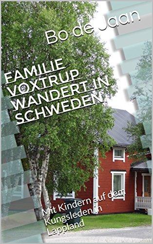 Familie Voxtrup wandert in Schweden: Mit Kindern auf dem Kungsleden in Lappland...