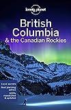British Columbia & the Canadian Rockies - 8ed - Anglais