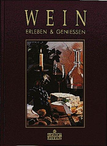 Wein - Erleben und Geniessen