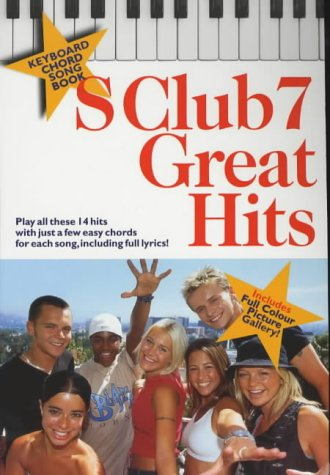 Keyboard Chord Song Book: S Club 7 Great Hits
