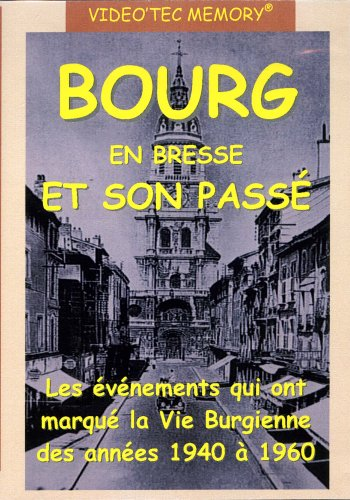 Bourg en Bresse et son passé