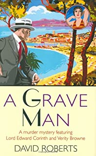 A Grave Man: A Murder Mystery Featuring Lord Edward Corinth and Verity Browne