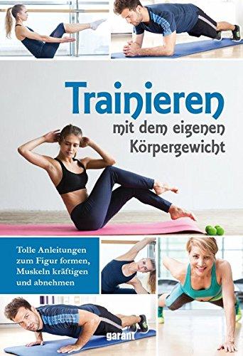 Trainieren mit dem eigenen Körpergewicht: Körpergewicht