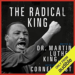 The Radical King                   Written by:                                                                                                                                 Martin Luther King,                                                                                        Cornel West - editor                               Narrated by:                                                                                                                                 LeVar Burton,                                                                                        Gabourey Sidibe,                                                                                        Cornel West,                   and others                 Length: 11 hrs and 8 mins     10 ratings     Overall 4.8