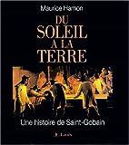 Du soleil à la terre - Une histoire de Saint-Gobain