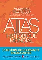 Atlas historique mondial de Christian Grataloup