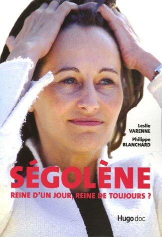 Ségolène : Reine d'un jour, reine de toujours ?