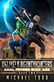 Anal Probes Suck Ass (Unlikely Bountyhunters Book 2) (English Edition)