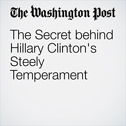 The Secret behind Hillary Clinton's Steely Temperament cover art