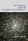 The Sciences and the Fullness of Rationality