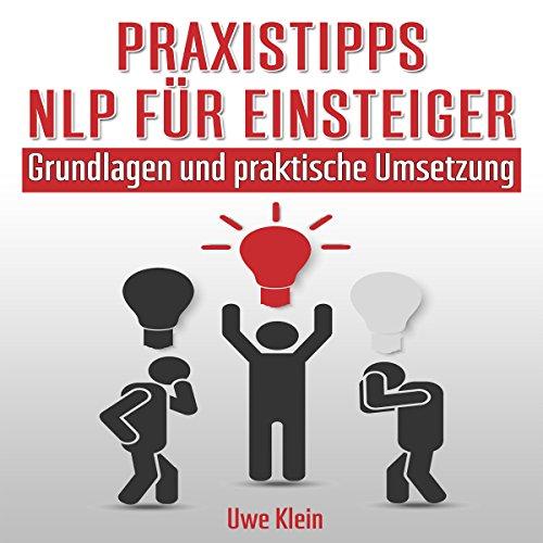 Praxistipps NLP für Einsteiger [Practical tips NLP for Beginners] cover art