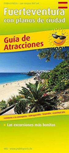 Fuerteventura: Guía de Atracciones, las excursiones más bonitas con planos de ciudad, resistente a la intemperie, indesgarrable, limpiable, Exactitud GPS. 1:120000 (Erlebnisführer / EF)