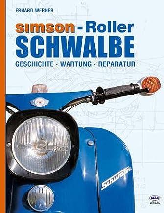 Sison Roller Schwalbe Geschichte Wartung Reparatur by Erhard Werner