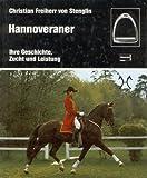 Hannoveraner. Ihre Geschichte, Zucht und Leistung