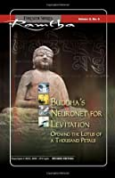 Buddha'S Neuronet for Levitation: Opening the Lotus of a Thousand Petals Fireside Series Volume 2 Number 4 (Fireside S.)