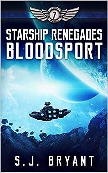 Starship Renegades: Bloodsport by [S.J. Bryant]