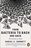 From Bacteria to Bach and Back: The Evolution of Minds (2018) - Daniel C. Dennett