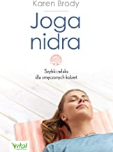 Joga nidra: Szybki relaks dla zmeczonych kobiet (Polish Edition)