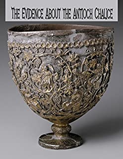 The Evidence About The Antioch Chalice Signed 1st Edition