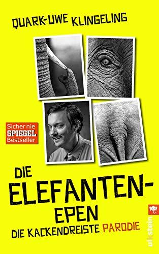 Die Elefanten-Epen: Die kackendreiste Parodie von Die Känguru-Chroniken von Marc-Uwe Kling