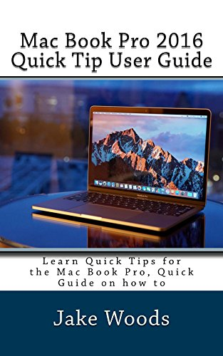 Mac Book Pro 2016 Quick Tip User Guide (English Edition)