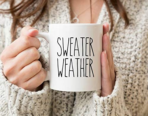 Sweater Weather Coffee Ceramic Mug 11 Ounce Great Holiday Or Birthday Gift' For Your Friends and Family