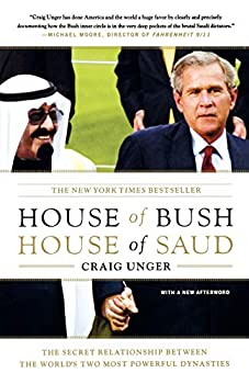 Paperback House of Bush, House of Saud : The Secret Relationship Between the World's Two Most Powerful Dynasties Book