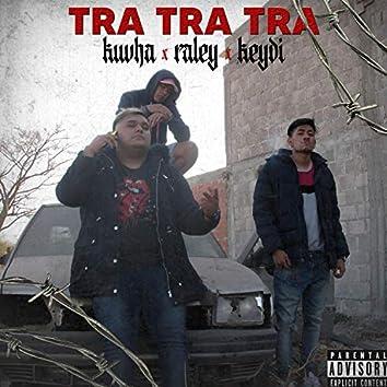 TRA TRA TRA (feat. Kuvha, Raley)