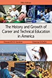The History and Growth of Career and Technical Education in America, Fifth Edition