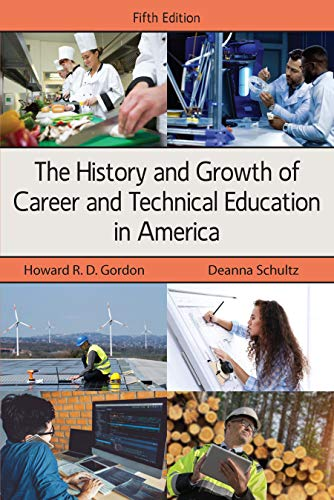 Compare Textbook Prices for The History and Growth of Career and Technical Education in America, Fifth Edition 5 Edition ISBN 9781478638704 by Howard R. D. Gordon,Deanna Schultz