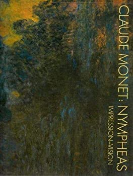 Claude Monet, Nympheas: Impression, Vision 3720400379 Book Cover