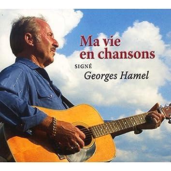 Ma vie en chansons Signé Georges Hamel