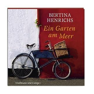 Ein Garten am Meer                   Autor:                                                                                                                                 Bertina Henrichs                               Sprecher:                                                                                                                                 Hannelore Hoger                      Spieldauer: 3 Std. und 58 Min.     29 Bewertungen     Gesamt 4,2