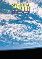 Spiritual Earth: Astronaut's Eye [DVD]