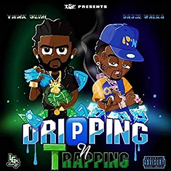 Dripping & Trapping