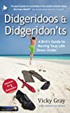Didgeridoos and Didgeridon'ts: a Brit's guide to moving your life down under - second edition (English Edition)