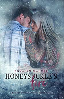 Honeysuckle's Fire (A McGinty's Of San Antonio Series Novel Book 3) by [Donalyn Maurer, Concierge Literary Promotions, Deliciously Wicked Editing Services]