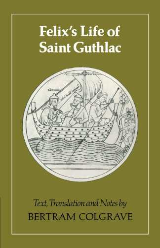 Felix's Life of Saint Guthlac: Texts, Translation and Notes