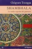 Shambhala: La senda sagrada del guerrero (Sabiduría Perenne)