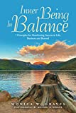 Inner Being In Balance: 7 Principles for Manifesting Success in Life, Business and Beyond
