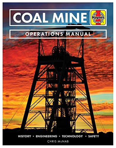 Coal Mine: History • Engineering • Technology • Safety (Operations Manual)