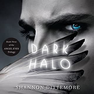 Dark Halo     An Angel Eyes Novel, Book 3               By:                                                                                                                                 Shannon Dittemore                               Narrated by:                                                                                                                                 Aimee Lilly                      Length: 9 hrs and 53 mins     6 ratings     Overall 4.8
