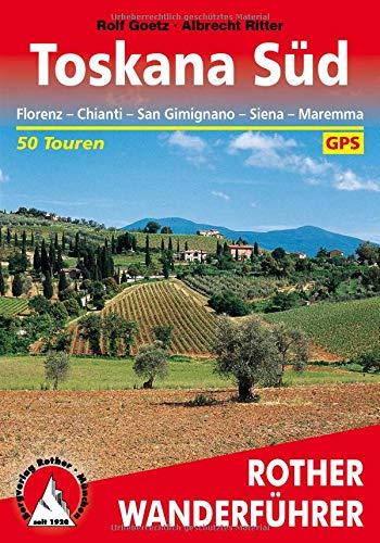 Toskana Süd: Florenz – Chianti – San Gimignano – Siena – Maremma. 50 Touren. Mit GPS-Tracks (Rother Wanderführer)