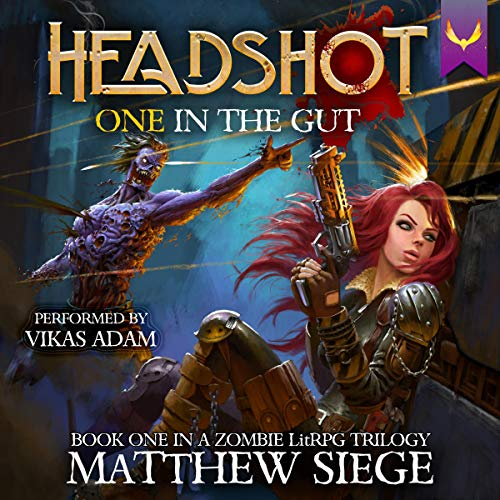 One in the Gut - A Post-Apocalyptic LitRPG (Headshot, Book 1) - Matthew Siege